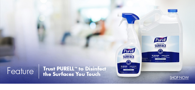 Feature | Trust PURELL to Disinfect the Surfaces You Touch